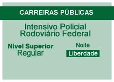 Policial Rodoviário Federal | Nível Superior | Regular | Fins de Semana | Liberdade