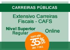 Extensivo Carreiras Fiscais - CAFS | Nível Superior | Regular | Online
