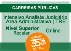 Intensivo Analista Judiciário – Área Administrativa - TRE | Nível Superior | Regular | On-line