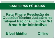 Reta Final e Resolução de Questões Técnico Judiciário do Tribunal Regional Eleitoral /RJ |  Área Administrativa | Nível Médio | Online