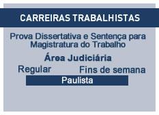 Prova Dissertativa e Sentença para Magistratura do Trabalho | Prova e Sentença | Regular  | Fins de Semana | Paulista