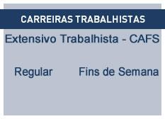 Extensivo Trabalhista - CAFS | Regular | Fins de Semana
