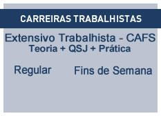 Extensivo Trabalhista - CAFS | Teoria + QSJ + Prática | Regular | Fins de Semana