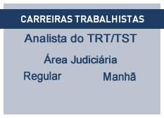 Analista do TRT/TST - Área Judiciária | Regular | Manhã