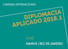 Diplomacia Aplicado 2018.1 | CLIO | Manhã | Rio de Janeiro