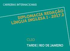 Diplomacia Redação Língua Inglesa I - 2017.2  | CLIO | Tarde | Rio de Janeiro