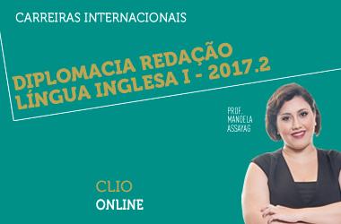 Diplomacia Redação Língua Inglesa I - 2017.2    CLIO   Online