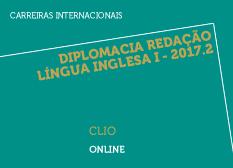 Diplomacia Redação Língua Inglesa I - 2017.2  | CLIO | Online