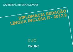 Diplomacia Redação Língua Inglesa II - 2017.2 | CLIO | Online