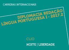 Diplomacia Redação  Língua Portuguesa I - 2017.2 | CLIO | Noite | Liberdade
