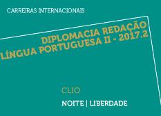 Diplomacia Redação Língua Portuguesa II - 2017.2 | CLIO | Noite | Liberdade