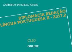 Diplomacia Redação Língua Portuguesa II - 2017.2 | CLIO | Online