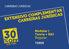 Extensivo Complementar Carreiras Jurídicas | Teoria + QSJ | Modular | Regular | Tarde