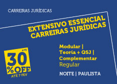 Extensivo Essencial Carreiras Jurídicas | Teoria + QSJ + Complementar | Modular | Regular | Noite | Paulista