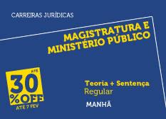 Magistratura e Ministério Público | Teoria + Sentença | Regular | Manhã