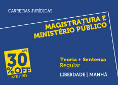 Magistratura e Ministério Público | Teoria + Sentença | Regular | Manhã | Liberdade