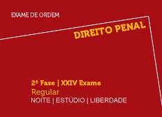 Direito Penal | 2ª Fase | XXIV Exame | Regular | Noite | Estúdio | Liberdade