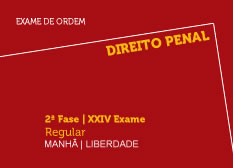 Direito Penal | 2ª Fase | XXIV Exame | Regular | Manhã | Liberdade