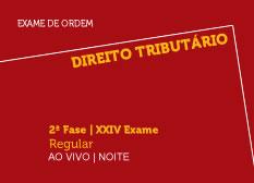 Direito Tributário | 2ª Fase | XXIV Exame | Regular | Ao Vivo | Noite