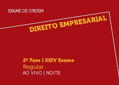 Direito Empresarial   2ª Fase   XXIV Exame   Regular   Ao Vivo   Noite