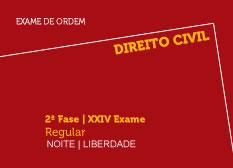 Direito Civil | 2ª Fase | XXIV Exame | Regular | Noite | Liberdade