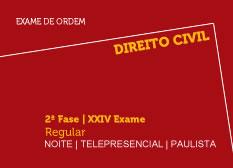 Direito Civil | 2ª Fase | XXIV Exame | Regular | Noite | Telepresencial | Paulista