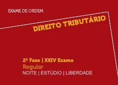 Direito Tributário | 2ª Fase | XXIV Exame | Regular | Noite | Estúdio | Liberdade