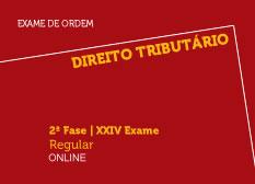 Direito Tributário | 2ª Fase | XXIV Exame | Regular | Online