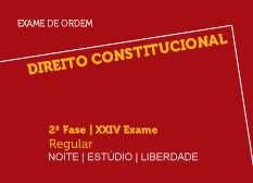 Direito Constitucional | 2ª Fase | XXIV Exame | Regular | Noite | Estúdio | Liberdade
