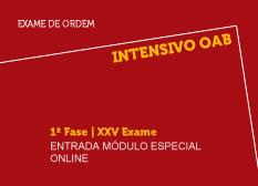 Intensivo OAB  | 1ª Fase | XXV Exame | Entrada Módulo Especial | On-line