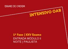 Intensivo OAB | 1ª Fase | XXV Exame | Entrada Módulo II | Noite | Paulista