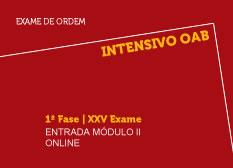 Intensivo OAB  | 1ª Fase | XXV Exame | Entrada Módulo II | On-line