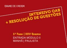 Intensivo OAB + Resolução de Questões  | 1ª Fase | XXV Exame | Entrada Módulo II | Manhã | Paulista