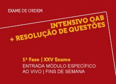 Intensivo OAB + Resolução de Questões    1ª Fase   XXV Exame   Ao Vivo   Entrada Módulo Específico   Fins de Semana