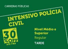 Intensivo Polícia Civil | Nível Médio e Superior | Regular | Tarde