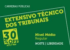 Extensivo Técnico dos Tribunais   Nível Médio   Regular   Noite   Liberdade