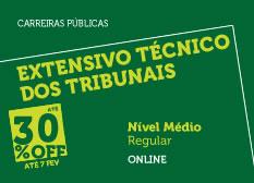 Extensivo Técnico dos Tribunais | Nível Médio | Regular | Online