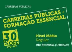 Extensivo Carreiras Públicas - Formação Essencial   Nível Médio   Regular   Fins de Semana   Liberdade