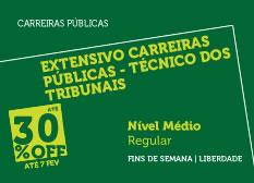 Extensivo Carreiras Públicas - Técnico dos Tribunais   Nível Médio   Regular   Fins de Semana   Liberdade