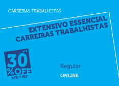 Extensivo Essencial Carreiras Trabalhistas  | Regular | Online