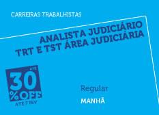 Analista Judiciário TRT e TST - Área Judiciária | Regular | Manhã
