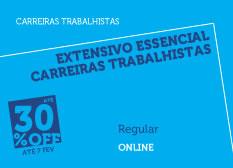 Extensivo Essencial Carreiras Trabalhistas | Modular | Regular | Fins de Semana | Online