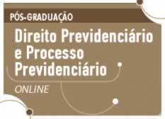 Direito Previdenciário e Processo Previdenciário